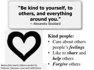 """""""Be kind to yourself, to others, and everything around you.""""  ~ Alexandra Stoddard"""