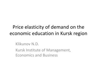 Price elasticity of demand on the economic education in Kursk region