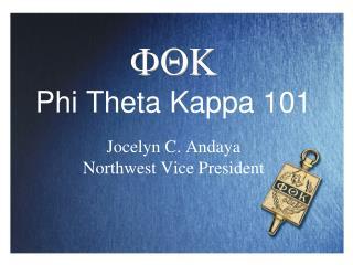 FQK Phi Theta Kappa 101 Jocelyn  C. Andaya Northwest  Vice President