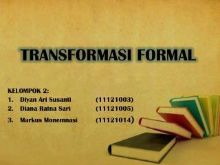 TRANSFORMASI FORMAL