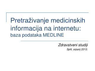 Pretraživanje medicinskih informacija na internetu:  baza podataka MEDLINE