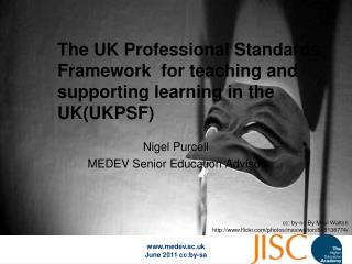 The UK Professional Standards Framework  for teaching and supporting learning in the UK(UKPSF)