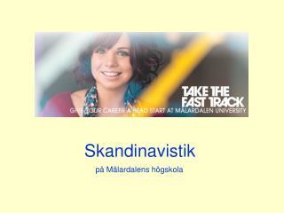 Skandinavistik       på Mälardalens högskola