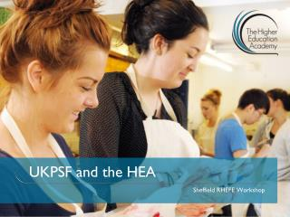 UKPSF and the HEA