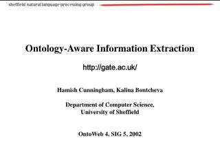Ontology-Aware Information Extraction gate.ac.uk/ Hamish Cunningham, Kalina Bontcheva