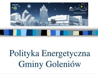 Polityka Energetyczna Gminy Goleniów