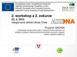 2. workshop a 2. exkurze 23. 2. 2012 Integrovaná střední škola Cheb