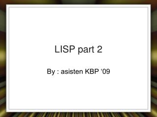 LISP part 2