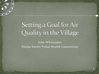 Setting a Goal for Air Quality  in the Village