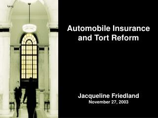 Automobile Insurance  and Tort Reform