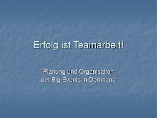 Erfolg ist Teamarbeit!