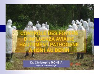 CONTRÔLE DES FOYERS D'INFLUENZA AVIAIRE HAUTEMENT PATHOGENE A/H5N1 AU BENIN