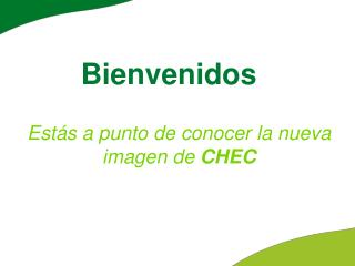 Estás a punto de conocer la nueva imagen de  CHEC