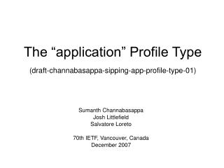 """The """"application"""" Profile Type (draft-channabasappa-sipping-app-profile-type-01)"""