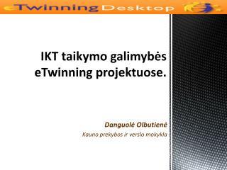 IKT taikymo galimybės eTwinning projektuose .