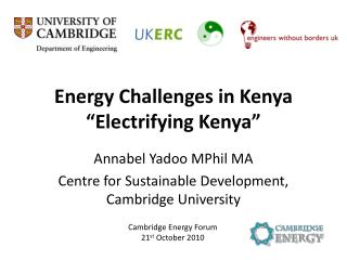 "Energy Challenges in Kenya ""Electrifying Kenya"""