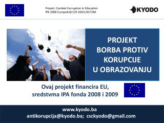 Project: Combat Corruption in Education IPA 2008 EuropeAid/129-169/L/ACT/BA