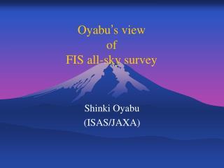 Oyabu � s view  of  FIS all-sky survey