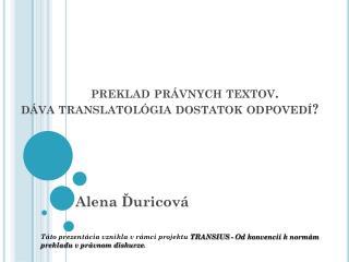 preklad právnych textov.  dáva  translatológia  dostatok odpovedí?