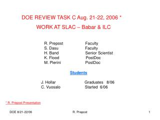 DOE REVIEW TASK C Aug. 21-22, 2006 *           WORK AT SLAC – Babar & ILC
