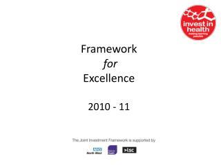 Framework  for  Excellence 2010 - 11