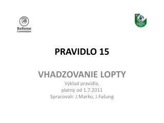 PRAVIDLO 15