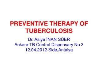 PREVENTIVE THERAPY OF TUBERCULOSIS