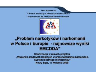 """""""Problem narkotyków i narkomanii  w Polsce i Europie  - najnowsze wyniki EMCDDA"""""""