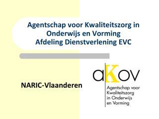 Agentschap voor Kwaliteitszorg in Onderwijs en Vorming Afdeling Dienstverlening EVC