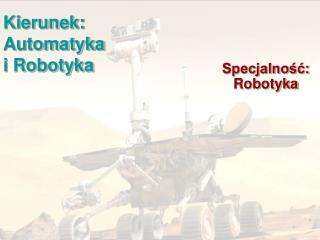 Kierunek: Automatyka i Robotyka