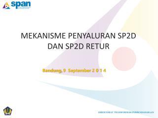 MEKANISME  PENYALURAN  SP2D  DAN SP2D RETUR