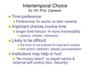 Intertemporal Choice Ec 101 Prof. Camerer