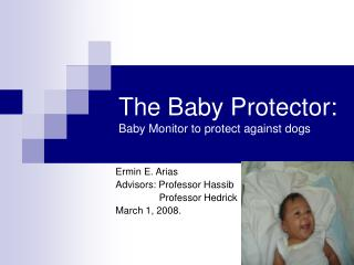 The Baby Protector:  Baby Monitor to protect against dogs