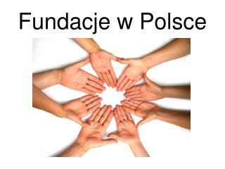 Fundacje w Polsce