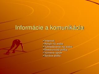 Informácie a komunikácia