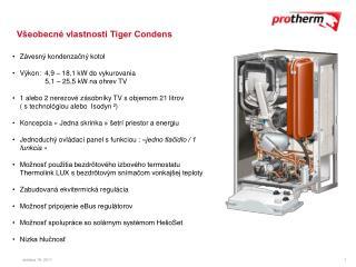 Všeobecné vlastnosti Tiger Condens
