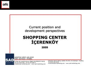 Current position and development perspectives SHOPPING CENTER İÇERENKÖY 2009