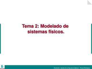 Tema 2: Modelado de  sistemas f sicos.
