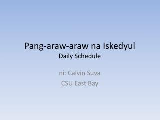 Pang-araw-araw na Iskedyul Daily Schedule