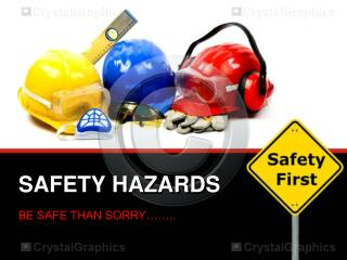 SAFETY HAZARDS
