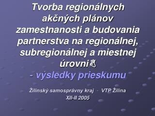 Žilinský samosprávny kraj   -   VTP Žilina XII-II 2005