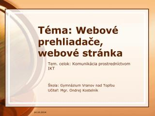 Téma:  Webové prehliadače,  webové stránka