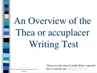 An Overview of the    Thea or accuplacer  Writing Test