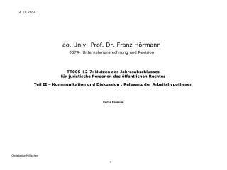 ao. Univ.-Prof. Dr. Franz Hörmann 0574- Unternehmensrechnung und Revision