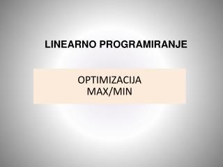 OPTIMIZACIJA MAX /MIN