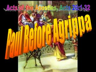 Acts of the Apostles, Acts 26:1-32