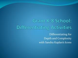 Grant K-8 School: Differentiating Activities