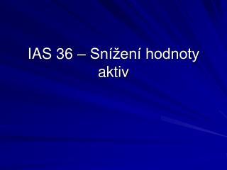 IAS 36 � Sn�en� hodnoty aktiv