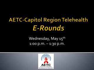 AETC-Capitol Region Telehealth E-Rounds