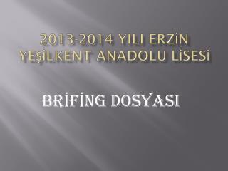 2013-2014 YILI ERZİN YEŞİLKENT ANADOLU LİSESİ
